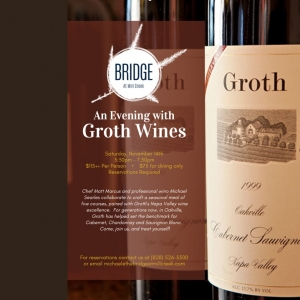 November 14th Groth Wine Dinner 7:30pm 5 courses Napa winemaker